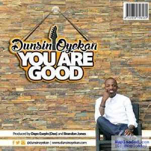 Dunsin Oyekan - You Are Good
